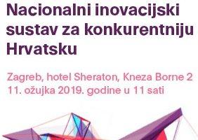 """Najava konferencije """"Nacionalni inovacijski sustav za konkurentniju Hrvatsku"""" Zagreb, 11. ožujka 2019."""