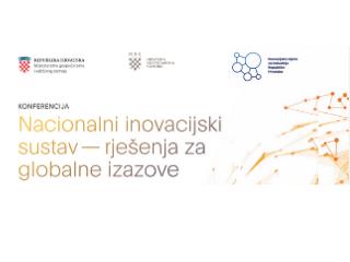 Najava Konferencije: Nacionalni inovacijski sustav – rješenja za globalne izazove